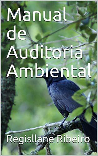 Manual de Auditoria Ambiental (Portuguese Edition) por Regisllane Ribeiro