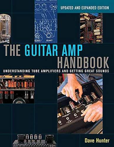 Hunter Dave the Guitar AMP Handbook Understanding Tube Bam Book: Understanding Tube Amplifiers and Getting Great Sounds