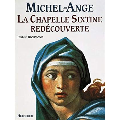 Michel-Ange : La chapelle Sixtine redécouverte