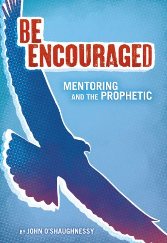 be-encouraged-mentoring-and-the-prophetic-english-edition