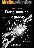 Conquistata dal demonio: Tramonto - Volume III