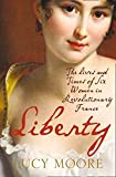 Liberty: The Lives and Times of Six Women in Revolutionary France
