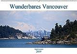 Wunderbares Vancouver - 2019 (Wandkalender 2019 DIN A2 quer): Laid Back City Vancouver (Monatskalender, 14 Seiten ) (CAL