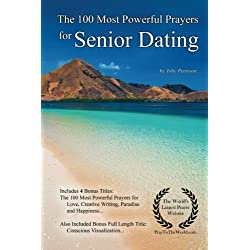 Prayer | The 100 Most Powerful Prayers for Senior Dating — With 4 Bonus Books to Pray for Love, Creative Writing, Paradise & Happiness — for Men & Women