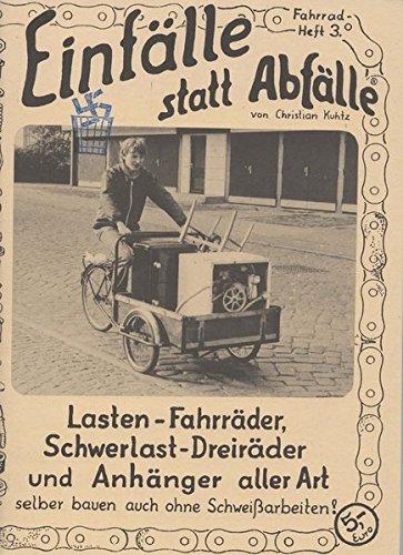 Lasten-Fahrrder-Schwerlast-Dreirder-und-Anhnger-aller-Art-Selber-bauen-auch-ohne-Schweissarbeiten-Einflle-statt-Abflle-Fahrrad
