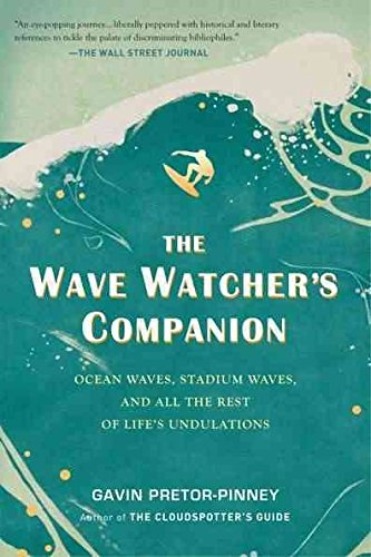 [(The Wave Watcher's Companion : Ocean Waves, Stadium Waves, and All the Rest of Life's Undulations)] [By (author) Gavin Pretor-Pinney] published on (June, 2011)