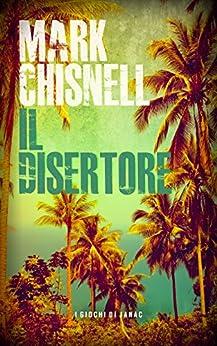 """Il disertore: Libro 1 della serie thriller """"I giochi di Janac"""". di [Chisnell, Mark]"""