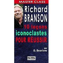 Richard branson : 10 leçons iconoclastes pour réussir (Master Class)