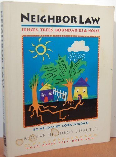 Neighbor Law: Fences- Trees- Boundaries and Noise