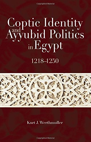 Coptic Identity and Ayyubid Politics in Egypt 1218-1250