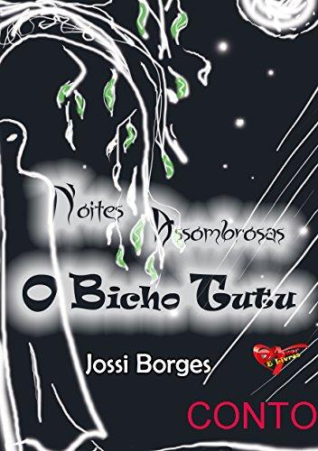 Noites Assombrosas: O Bicho Tutu (Portuguese Edition)