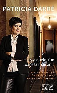 Il y a quelqu'un dans la maison... par Patricia Darré