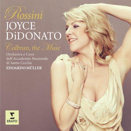 Rossini: Colbran, The Muse (Opera Arias)
