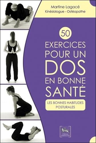 50 exercices pour un dos en bonne santé - Les bonnes habitudes posturales