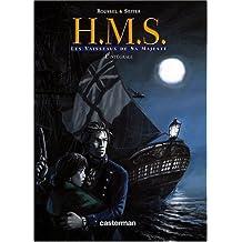 HMS, Intégrale T1 à T4 : Les Vaisseaux de Sa Majesté