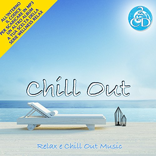 Chill Out - Relax e Chill Out Music Cd Doppio Wellness Relax