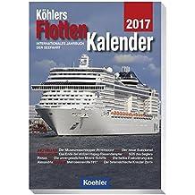 Köhlers FlottenKalender 2017: Internationales Jahrbuch der Seefahrt
