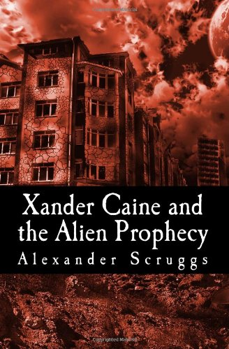 Xander Caine and the Alien Prophecy