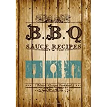 BBQ Sauce Recipes: Blank Recipe Cookbook, 7 x 10, 100 Blank Recipe Pages