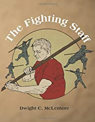 The Fighting Staff by Dwight C. McLemore (2010-01-15)