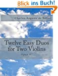 Twelve Easy Duos for Two Violins: Opu...