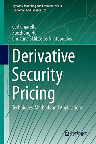 Derivative Security Pricing: Techniques, Methods and Applications (Dynamic Modeling and Econometrics in Economics and Finance, Band 21)