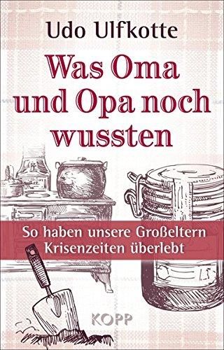 Preisvergleich Produktbild Was Oma und Opa noch wussten: So haben unsere Großeltern Krisenzeiten überlebt