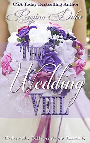 The Wedding Veil: Clean romance, marriage of convenience. (Colorado Billionaires Book 9) (English Edition)
