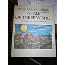 A Tale of Three Wishes by Isaac Bashevis Singer (1976-03-01)