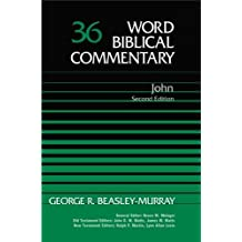 36: John: (Revised): Vol 36 (Word Biblical Commentary)