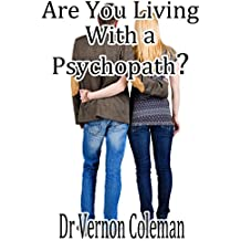Are You Living with a Psychopath?: The 39 simple ways you can diagnose a psychopath. (English Edition)
