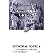 Mitología griega: Dioses y héroes (Colección Sepan Cuantos: 031)