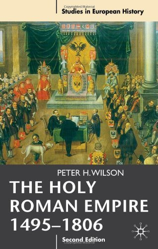 The Holy Roman Empire 1495-1806 (Studies in European History): Written by Professor Peter H. Wilson, 2011 Edition, (2nd edition) Publisher: Palgrave Macmillan [Paperback]