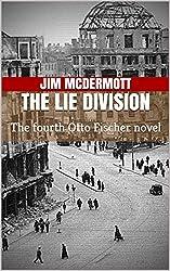 The Lie Division: The fourth Otto Fischer novel