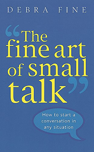 The Fine Art Of Small Talk: How to start a conversation in any situation