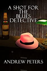 A Shot For The Blues Detective