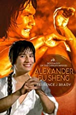 Alexander Fu Sheng: Biography of the Chinatown Kid