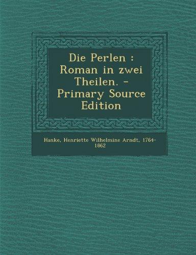 Die Perlen: Roman in Zwei Theilen.