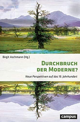 Durchbruch der Moderne?: Neue Perspektiven auf das 19. Jahrhundert