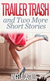 Trailer Trash and Two More Short Stories