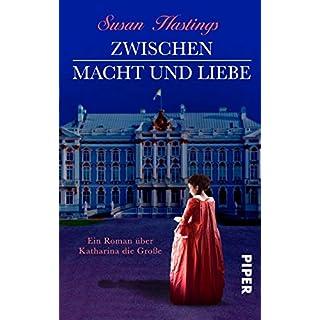 Zwischen Macht und Liebe: Ein Roman über Katharina die Große