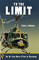 To the Limit: An Air Cav Huey Pilot in Vietnam by Tom Johnson (2006-06-01)