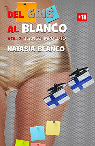 Del Gris al Blanco. Volumen 2: Blanco Impoluto (Spanish Edition)
