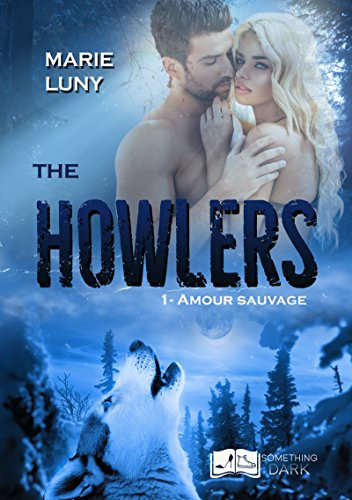 The Howlers, tome 1 : Amour Sauvage (Something Dark)