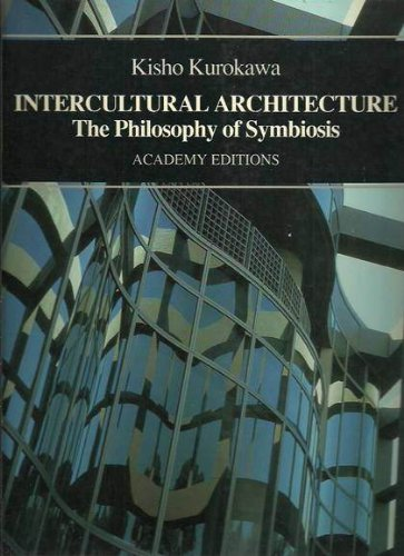 Intercultural Architecture: The Philosophy of Symbiosis (Beaux Livres-Di)