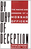 Cover of: By Way Of Deception: The Making And Unmaking Of A Mossad Officer by Victor Ostrovsky (1991-07-30) | Victor Ostrovsky;Claire Hoy