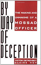 By Way Of Deception: The Making And Unmaking Of A Mossad Officer by Victor Ostrovsky (1991-07-30)