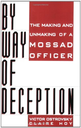 By Way Of Deception: The Making And Unmaking Of A Mossad Officer by Victor Ostrovsky (1991-07-30)  by  Victor Ostrovsky;Claire Hoy