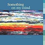 [(Something on My Mind)] [By (author) Al Cazu ( Alan G. Williamson)] published on (September, 2011)