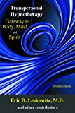 Transpersonal Hypnotherapy: Gateway to Body, Mind, and Spirit